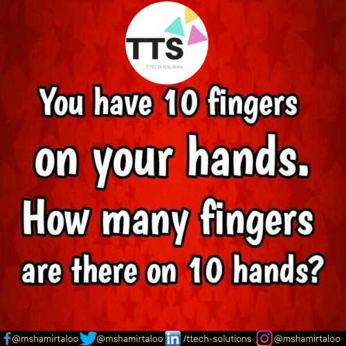 """How many Fingers in 10 Hands"" – TTECH [500X500]"