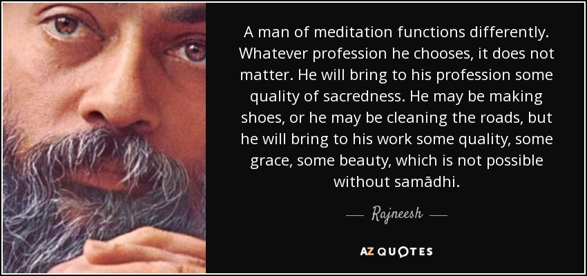 """A man of meditation functions differently …"" –Rajneesh (aka Osho) [850×400]"