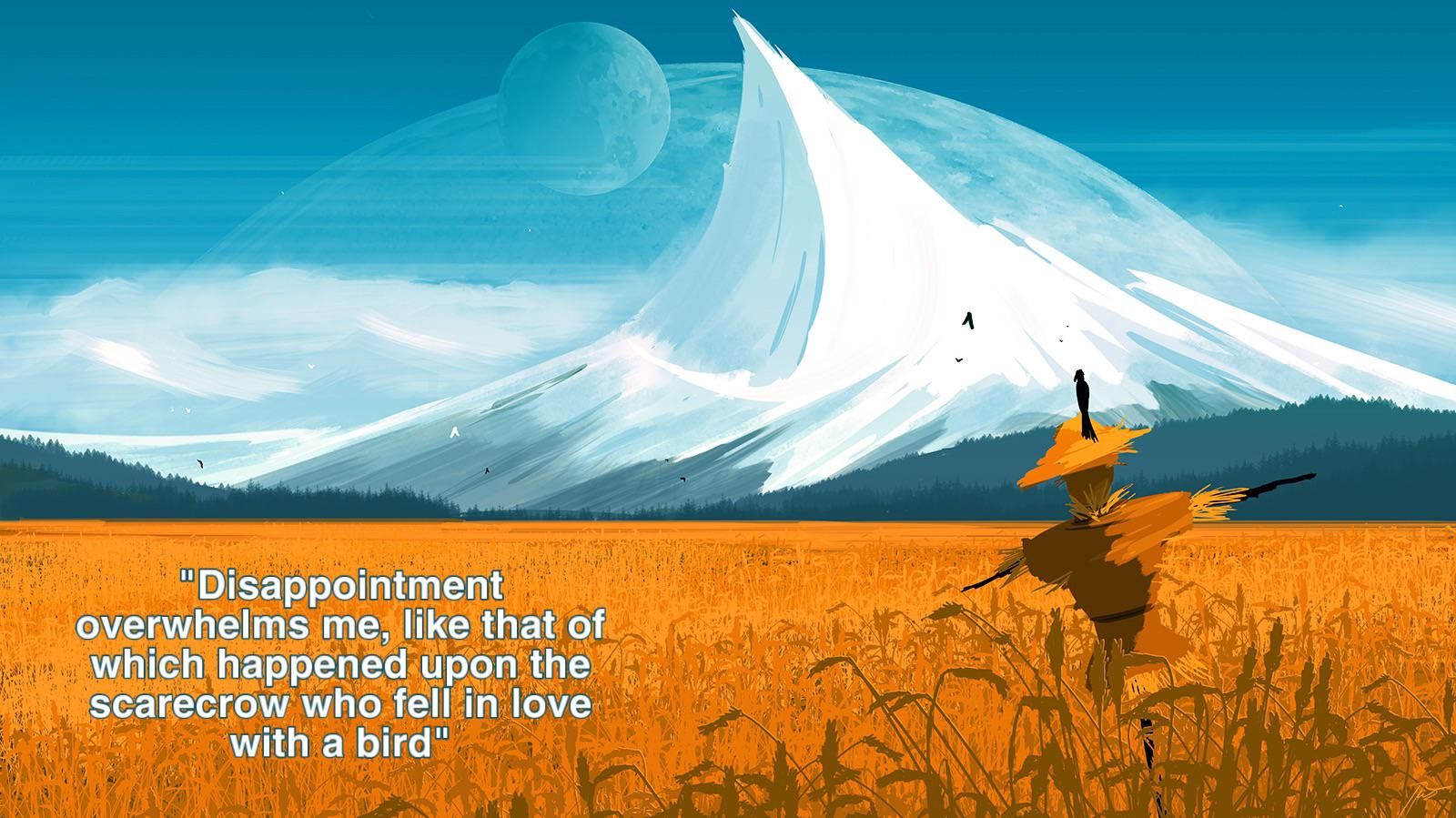 """Disappointment overwhelms me, like that of which happened upon the scarecrow who fell in love with a bird""- Wejdan Hussain [1600×899]"