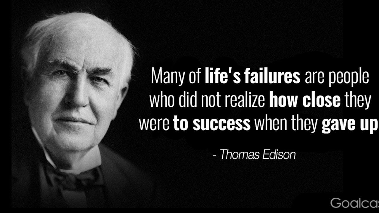 [Image] Many of Life's Failures are people who did not realize how close they were to success when they gave up!