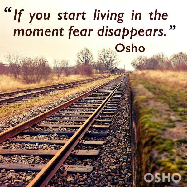 [600×600] If you start living in the moment, fear disappears. – Osho