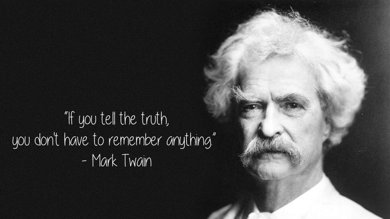 If you tell the truth, you don't have to remember anything. -Mark Twain [800×450]