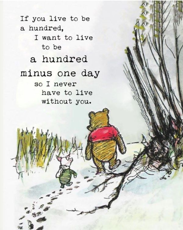 "'""If you live to be a hundred…""-Winnie the Pooh [600×753]"