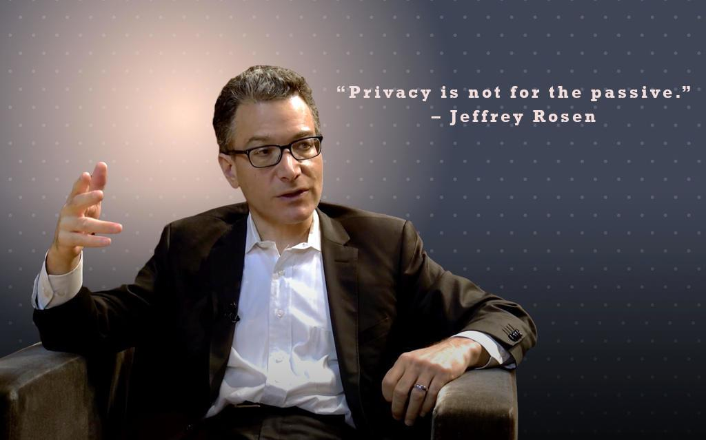 """Privacy is not for the passive."" – Jeffrey Rosen [1024×639]"
