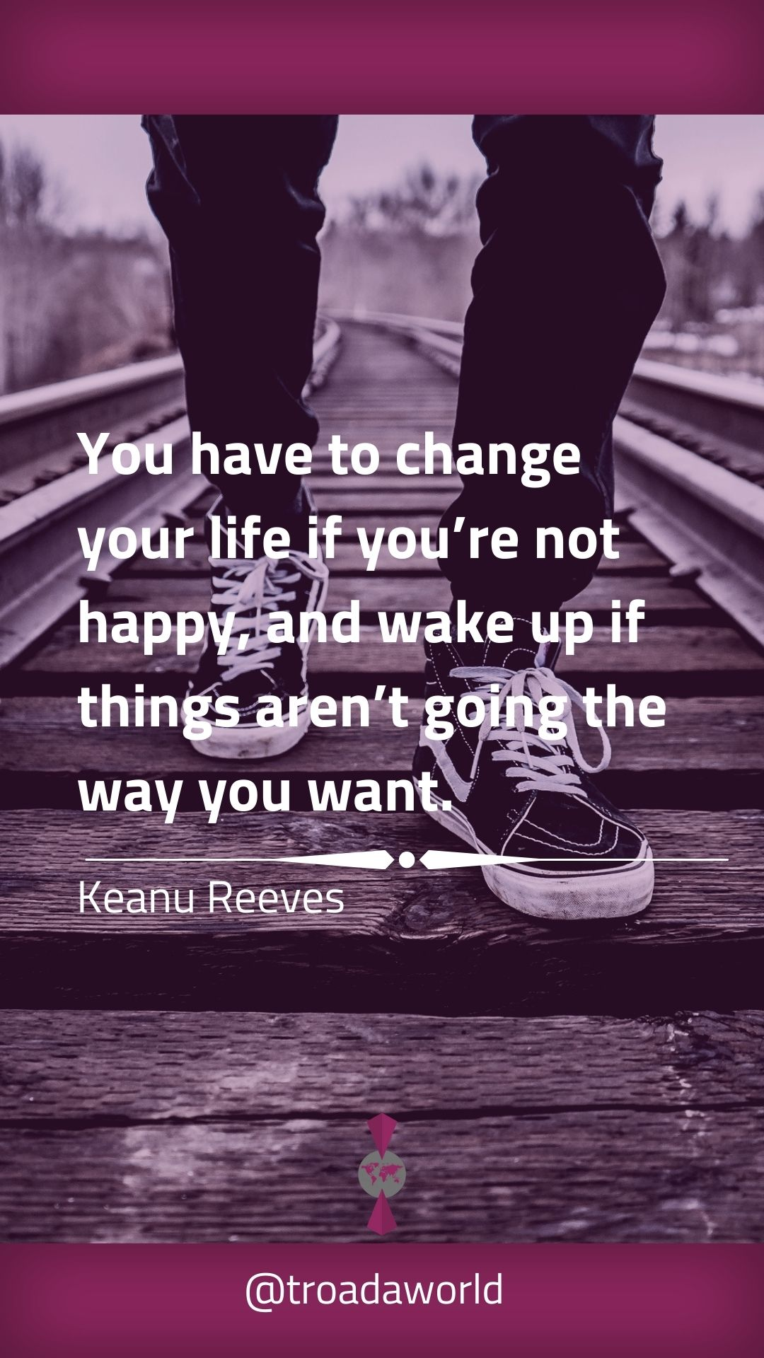"[1080×1920] ""You have to change your life if you are not happy…"" – Keanu Reeves"