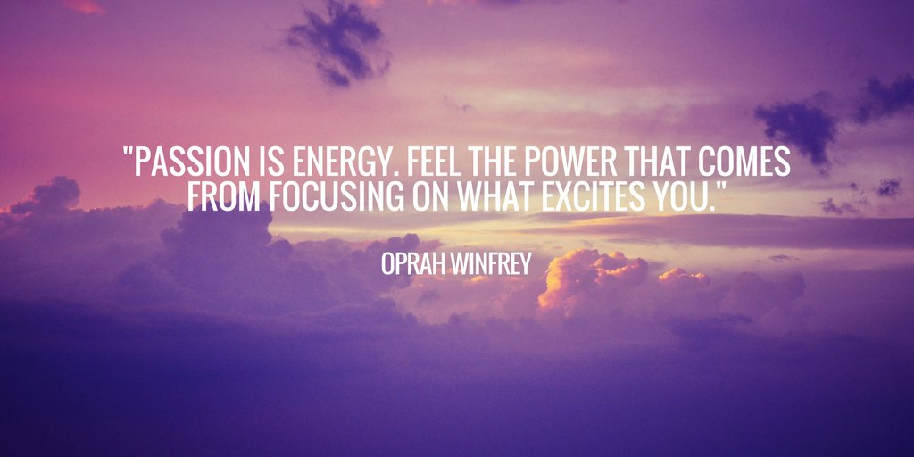 """PASSION IS ENERGY. FEEL THE POWER THAT COMES FROM FOOUSING ON WHAT EXOITES YOU."" https://inspirational.ly"