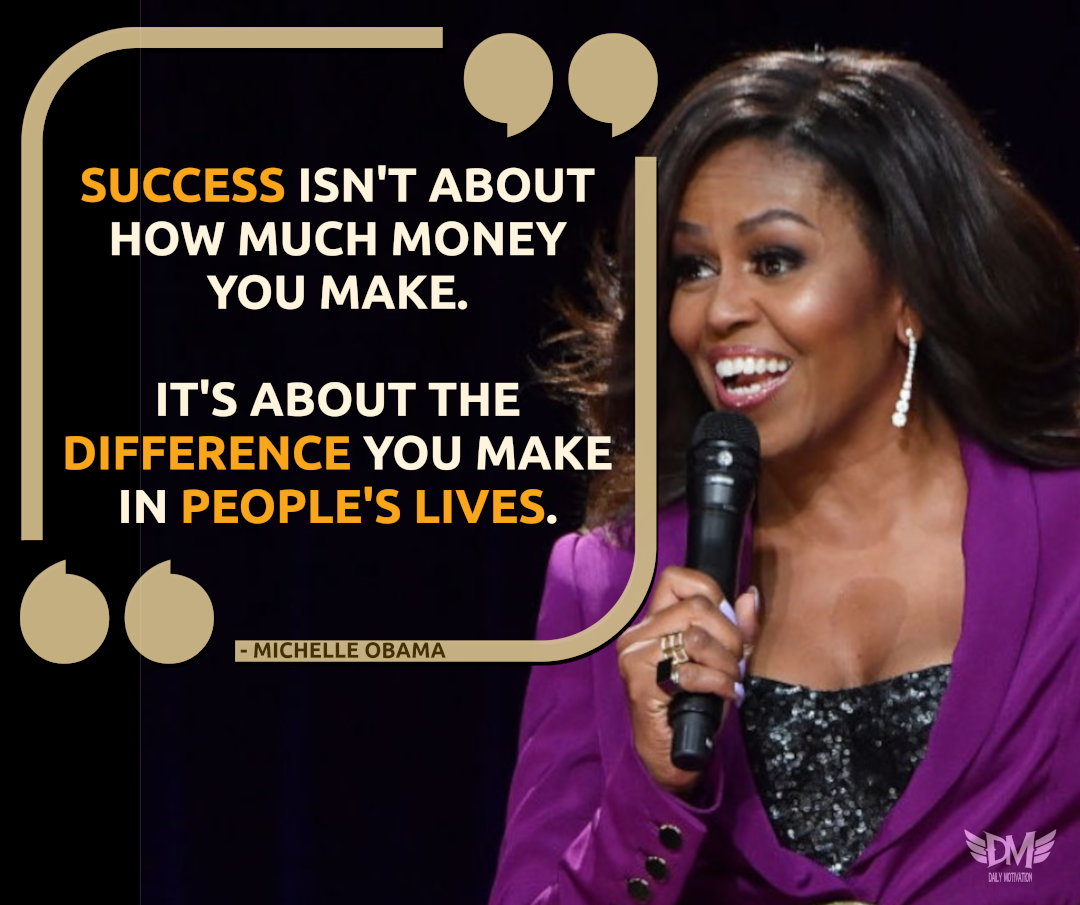 Success isn't about how much money you make… – Michelle Obama [1080 x 905]