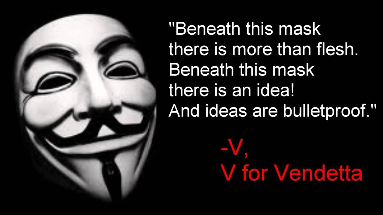 """Beneath this mask there is more than flesh! Beneath this mask there is an idea! And ideas are bulletproof!"" -V, V For Vendetta [1280 x 720]"