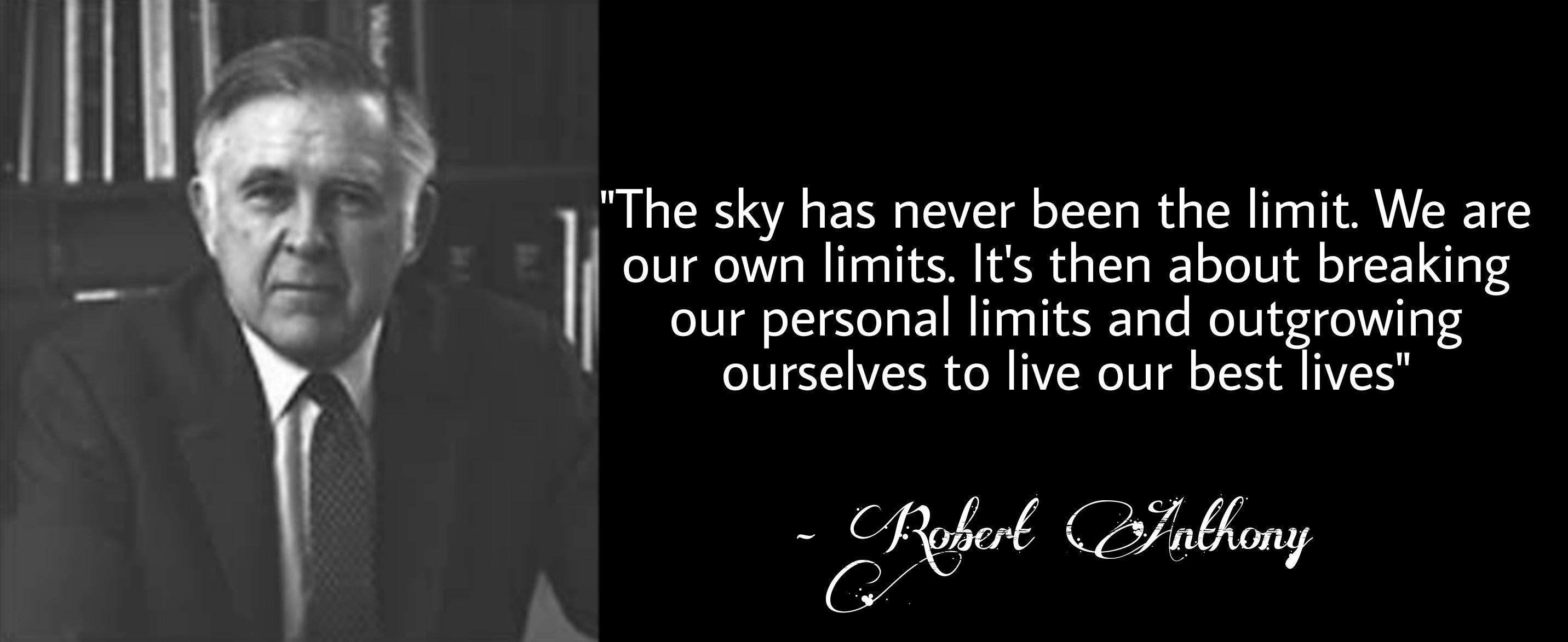 """The sky has never been the limit. We are our own limits. It's then about breaking our personal limits and outgrowing ourselves to live our best lives"" – Robert Anthony [2863 x 1173]"