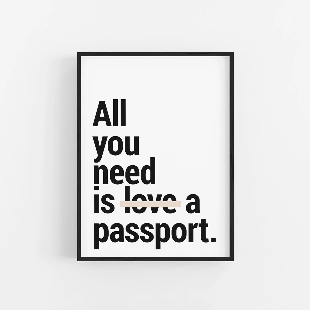All ou xeed is lav: a passport. https://inspirational.ly