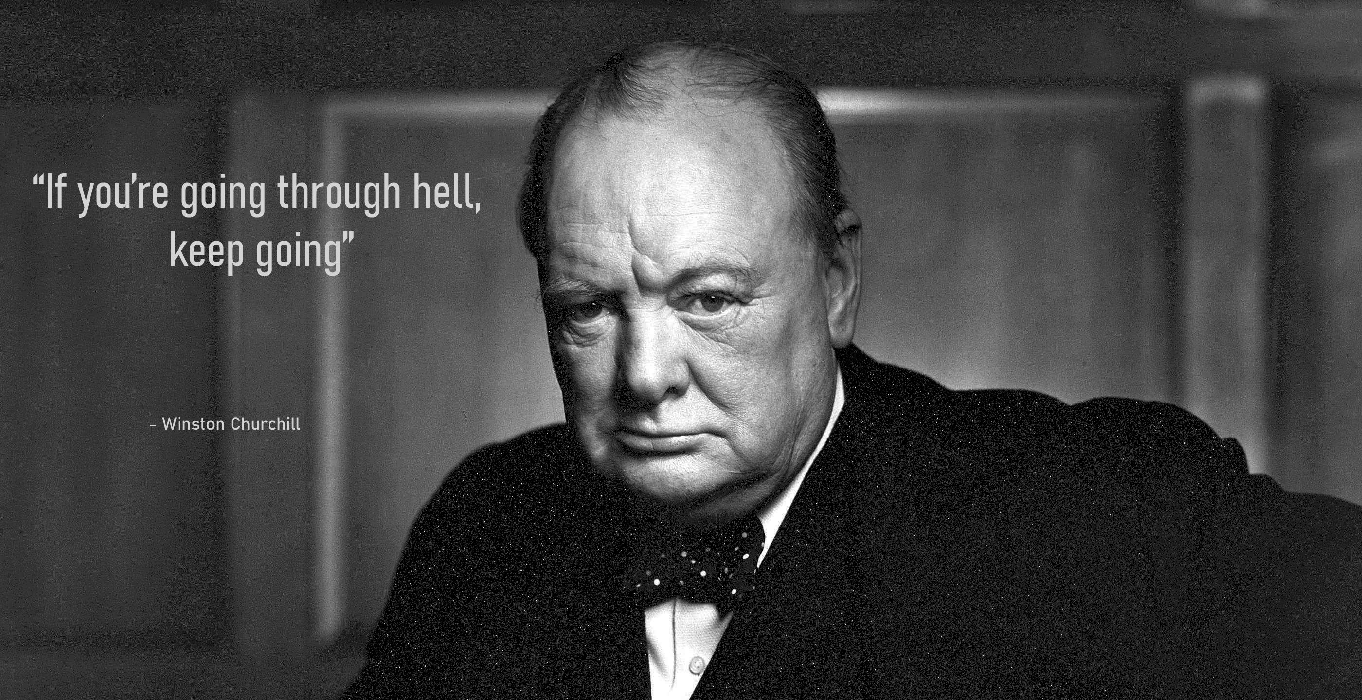 """If you're going through hell, keep going"" – Winston Churchill [2800×1440]"