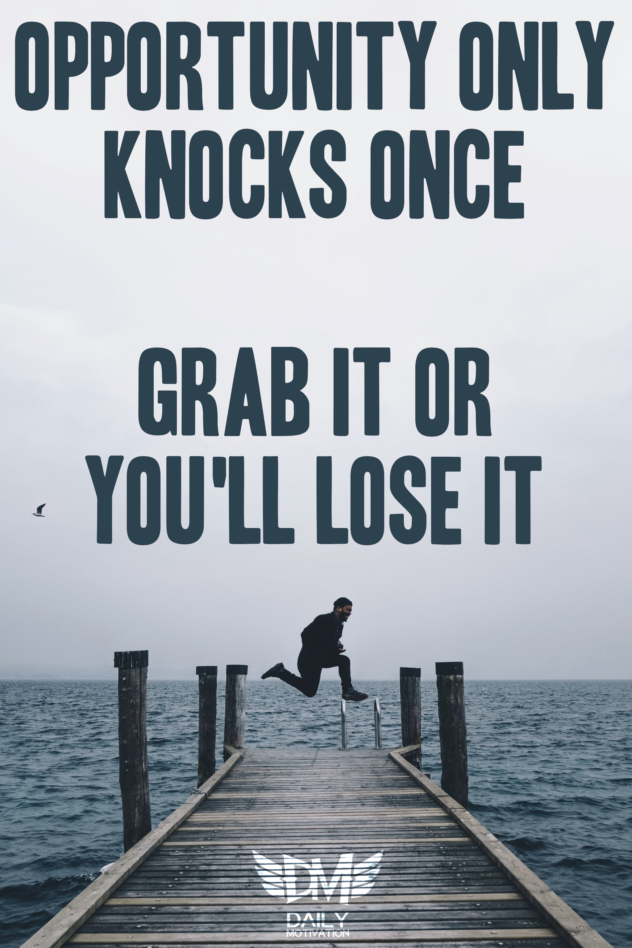 Opportunity only knocks once. Grab it or you'll lose it. – Filipino Proverb [2048 x 3072]