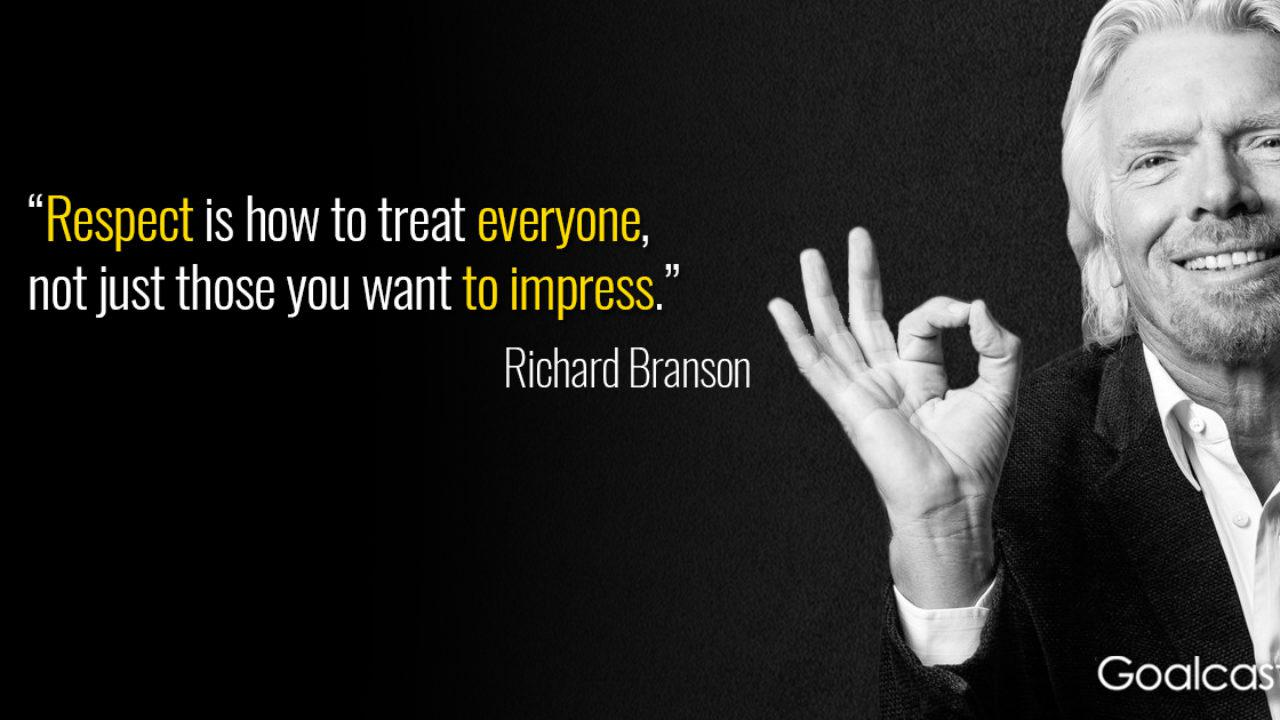 """Respect is how to treat everyone"" – Richard Branson [1280×720]"