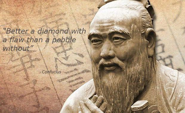 """Better a diamond with a flaw than a pebble without"" – Confucius [620*380]"