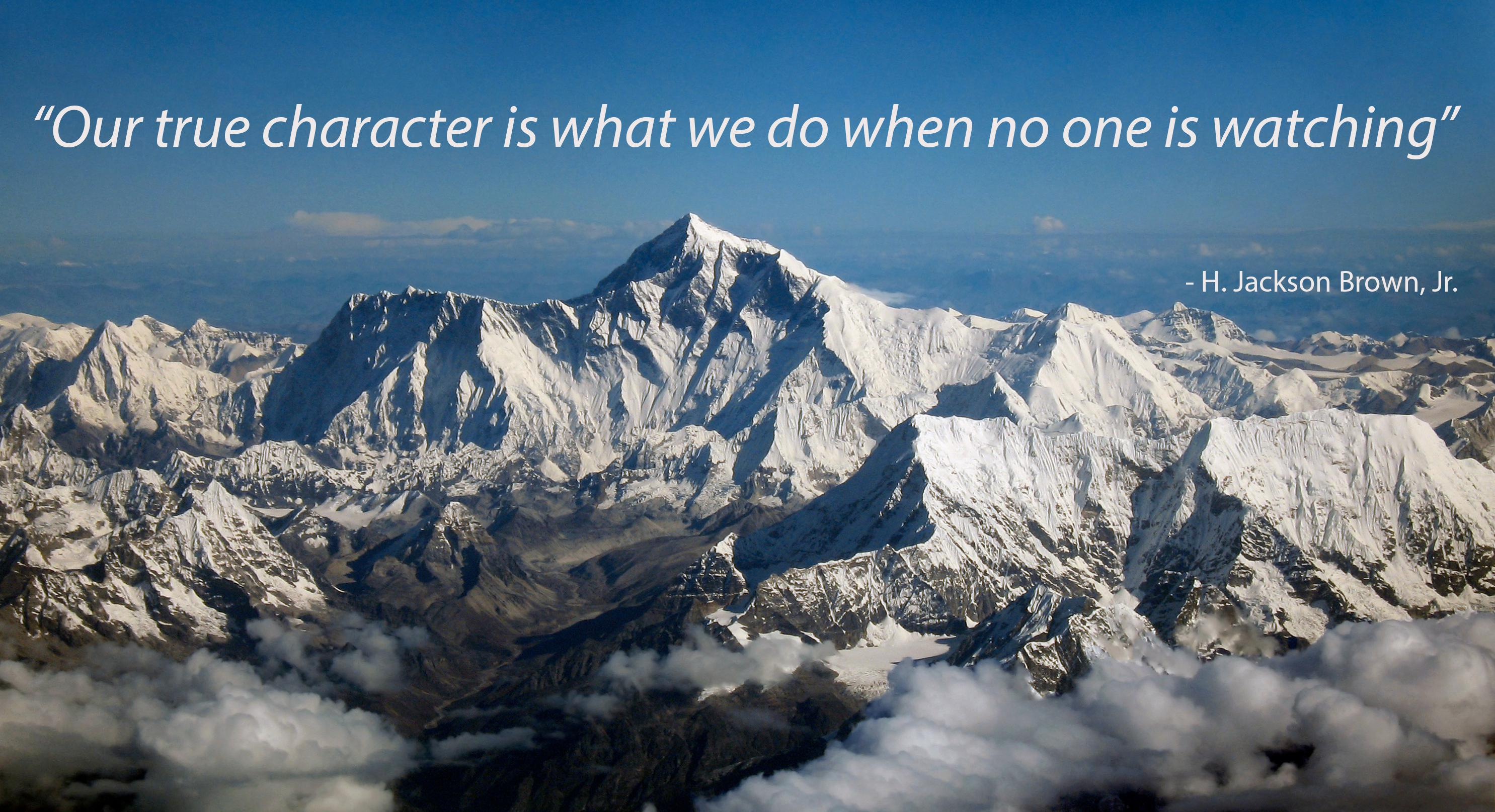 """Our true character is what we do when no one is watching"" – H. Jackson Brown, Jr. [2971×1615]"