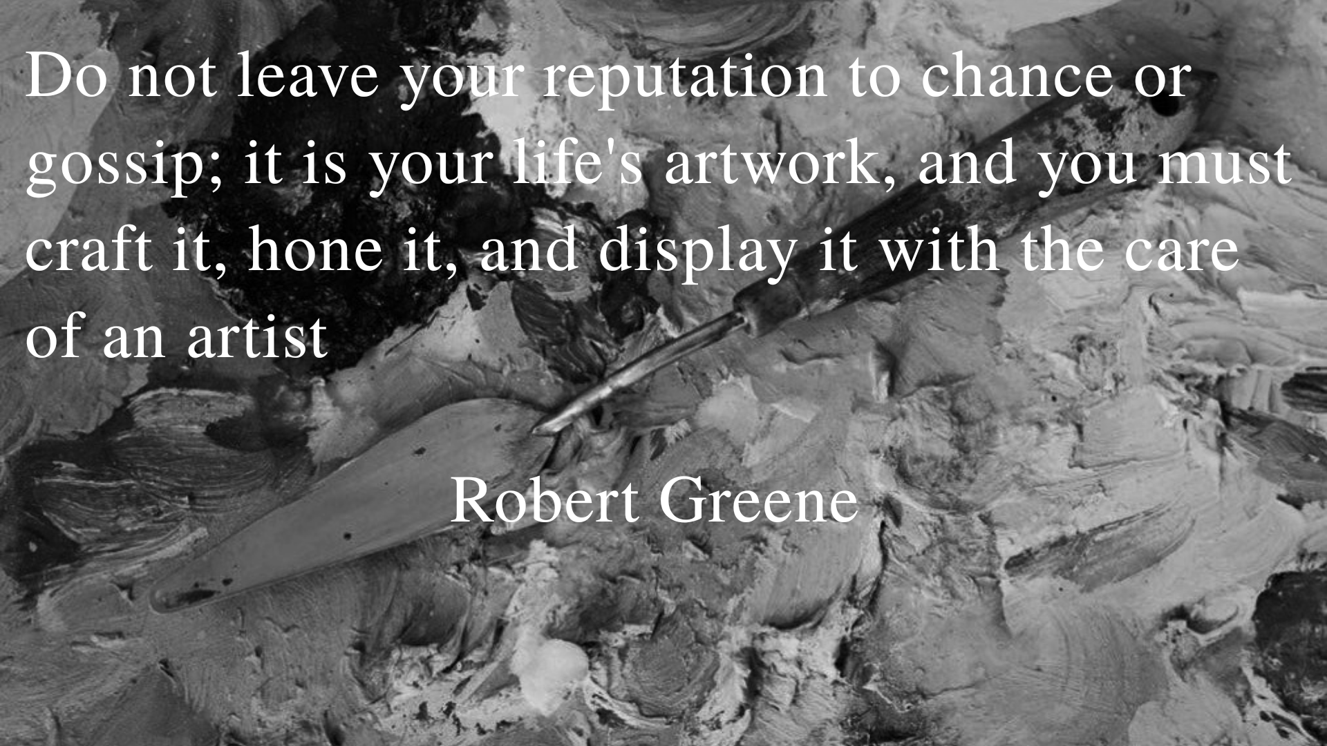 """Do not leave your reputation to chance or gossip"" – Robert Greene [1980×1020″"