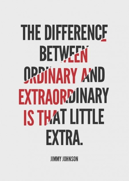 """The difference between ordinary and extraordinary is that little extra."" – Jimmy Johnson {450X630}"