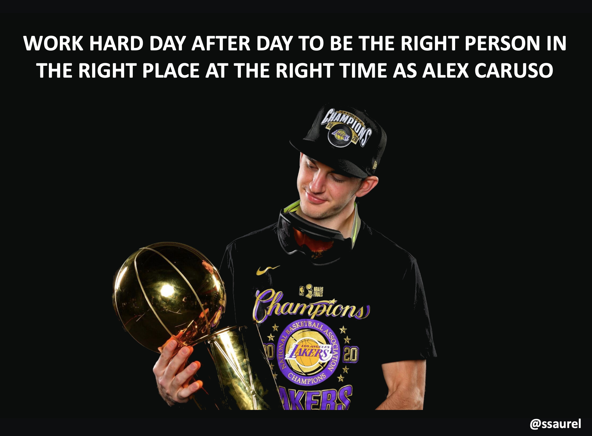 [Image] Work Hard Day After Day to Be the Right Person in the Right Place at the Right Time