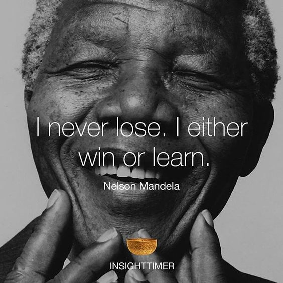 """I never lose. I either win or learn."" Nelson Mandela [564×564]"