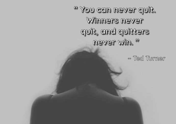""" You can never quit. Winners never quit, and quitters never win. "" ~ Ted Turner [768 x 540]"