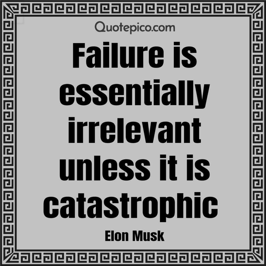 [Image] Disregard Failure. Keep on Going. Elon Musk
