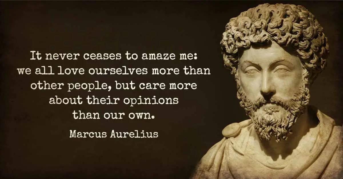 "[Image] Marcus Aurelius – ""It never ceases to amaze me: we all love ourselves more than other people, but care more about their opinion than our own"""