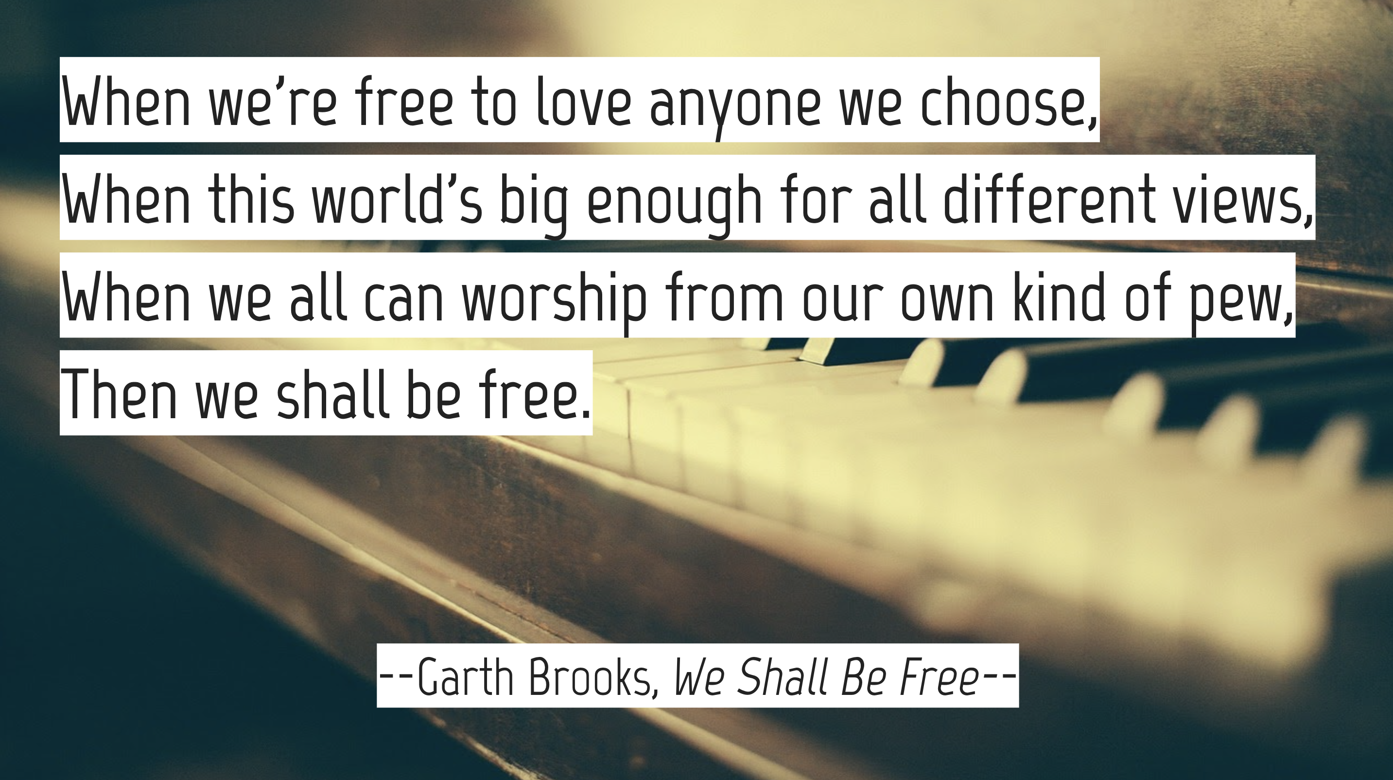 Then We Shall Be Free – Garth Brooks [2866 × 1604]