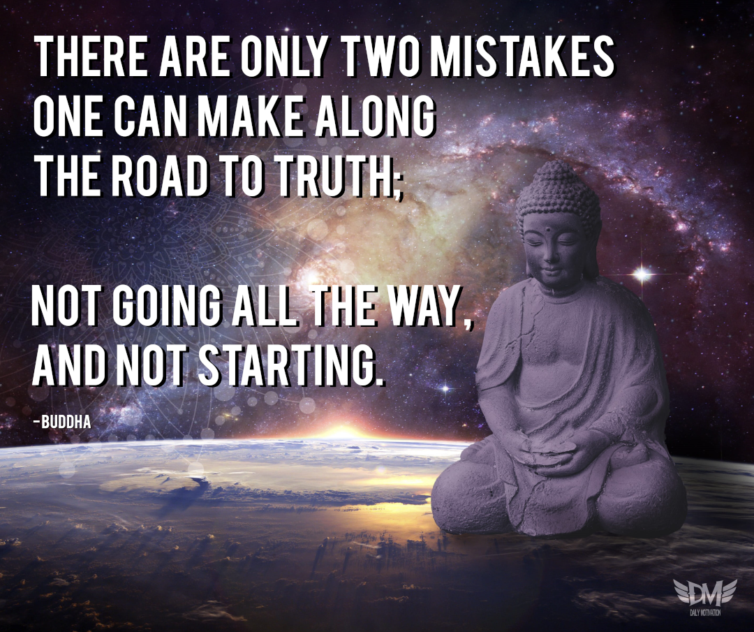 There are only two mistakes .. – Buddha (1080 x 905 px)
