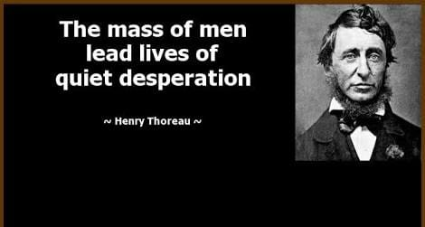 """The mass of men lead lives of quiet desperation"" – Henry Thoreau [470×251]"