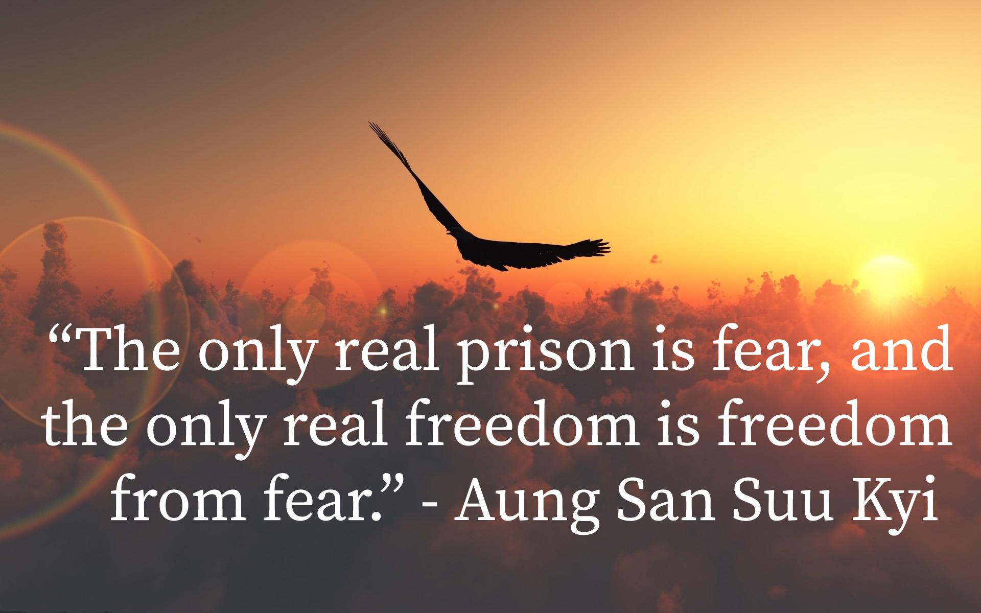 """The only real prison is fear, and the only real freedom is freedom from fear."" – Aung San Suu Kyi [1920 x 1200]"