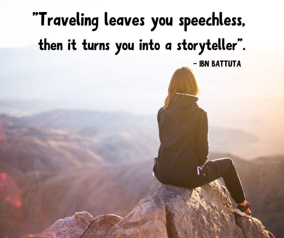 Traveling leaves you speechless, then it turns you into a storyteller. -IBN Battuta [940×788]