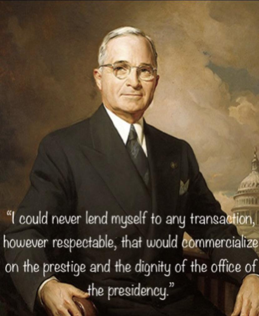 """…the prestige and dignity of the office of the presidency."" — Harry S Truman [340×415]"