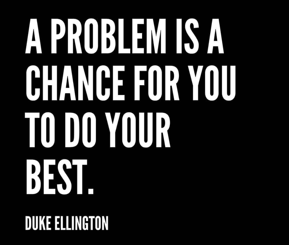 [Image] Every problem is a chance for you to give the best of yourself