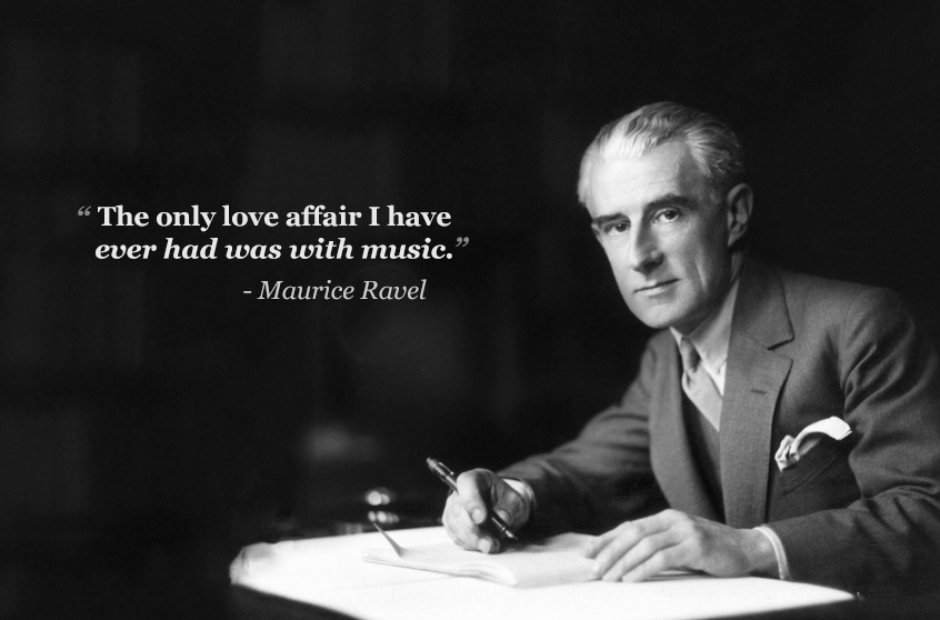"""The only love affair I have ever had was with music."" – Maurice Ravel [940×620]"