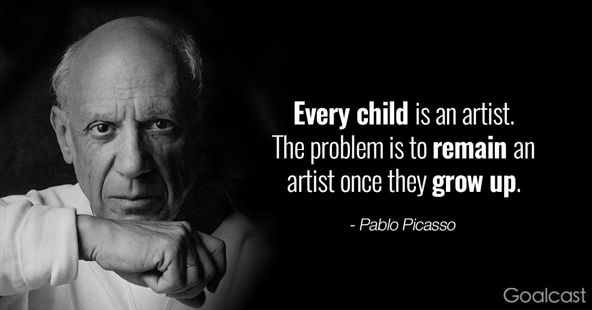 """Every child is an artist. The problem is to remain an artist once they grow up."" – Pablo Picasso [1200*630]"