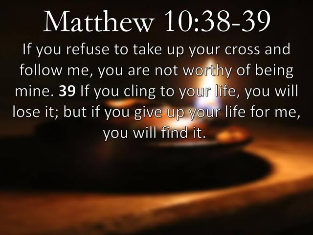 """If you refuse to take up your cross and follow me, you are not worthy of being mine. If you cling to your life, you will lose it; but if you give up your life for me, you will find it."" – Jesus [640×480]"
