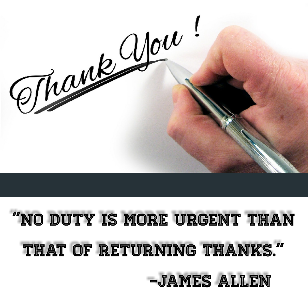 """No duty is more urgent than that of returning thanks.""[1080*1080] -James Allen"