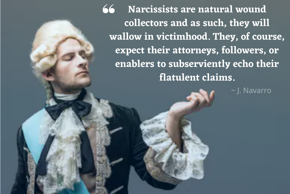 """Narcissists are natural wound collectors…"" — Joe Navarro [936×626] [OC]"