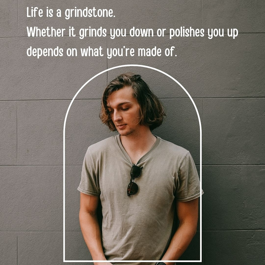 [Image] Life is a grindstone..