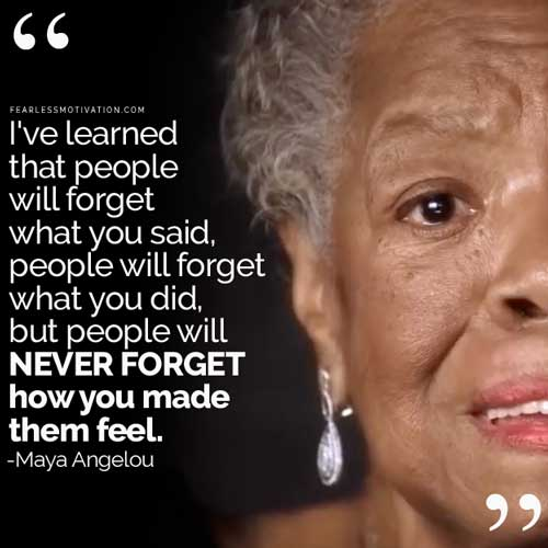 IIIIIIIIIIIIIIIIIIIII I've learned that people waga what you said. - people will forget what you did. but people will NEVER FORGET how you made them feel. -Maya Angelou https://inspirational.ly