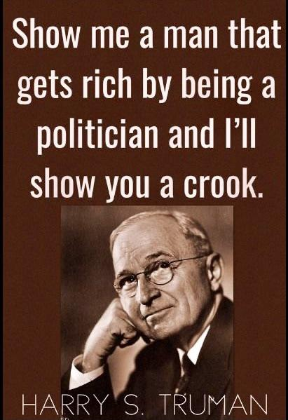 Show me a man that gets rich. ~Harry S Truman [411 X 599]