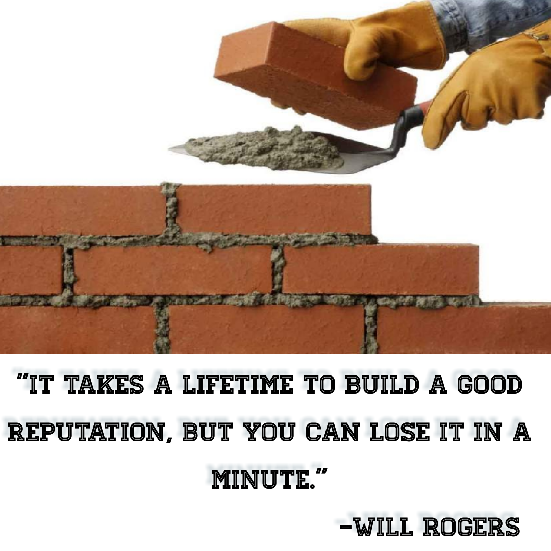 """It takes a lifetime to build a good reputation, but you can lose it in a minute.""[1080*1080] -Will Rogers"