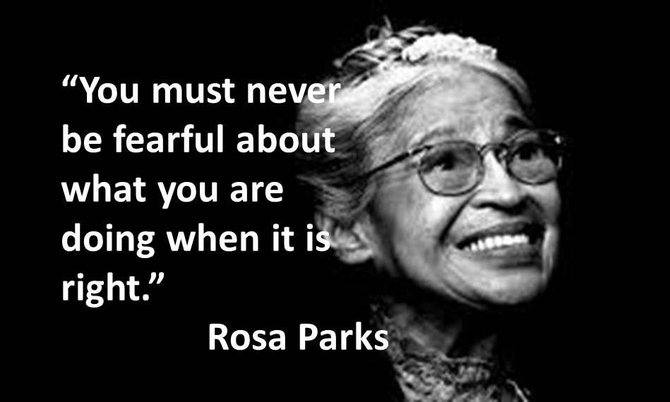 """You must never be fearful about what you are doing when it is right."" – Rosa Parks { 949×570}"