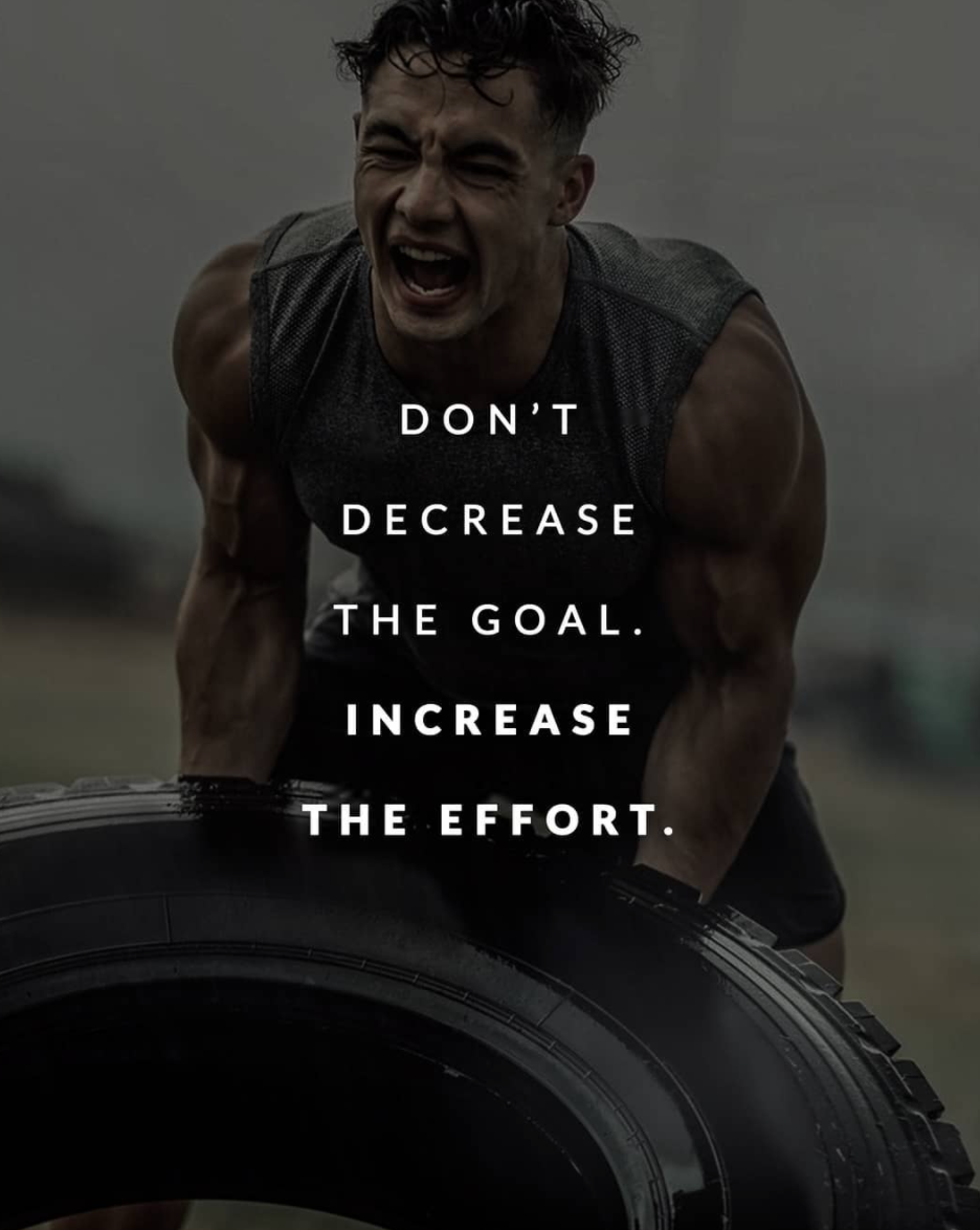 [Image] Don't decrease the goal. Increase the effort.