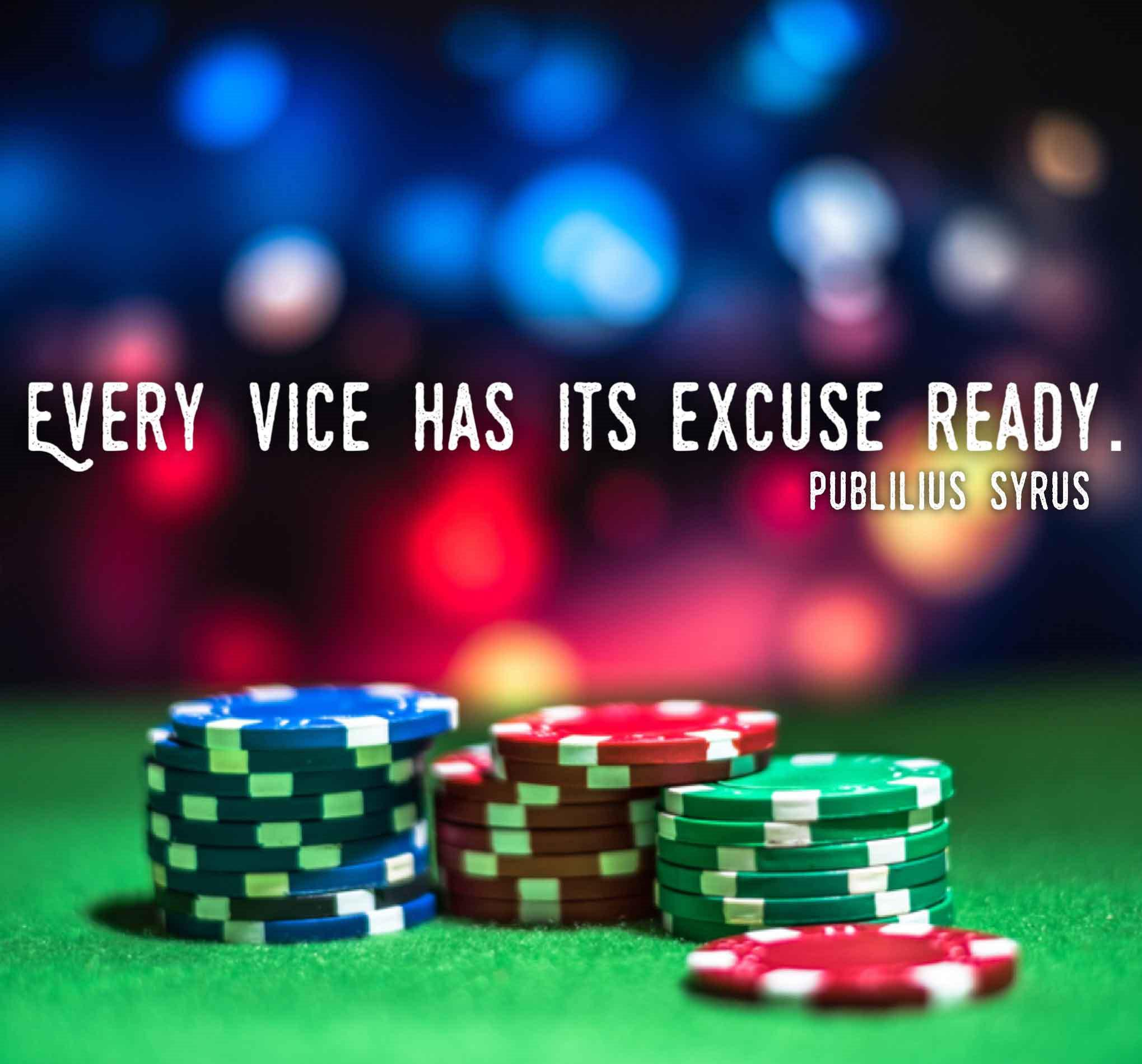 """Every vice has its excuse ready."" -Publilius Syrus [2039 x 1899]"