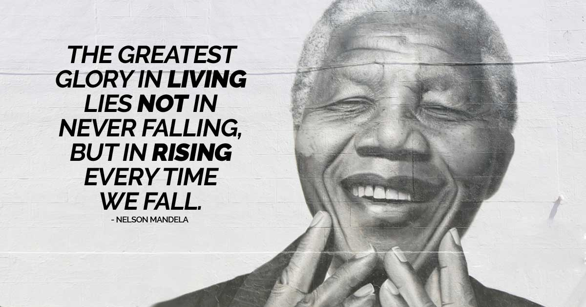 [Image] The Greatest Glory In Living Lies Not In Never Falling, But Rising Every Time We Fall!