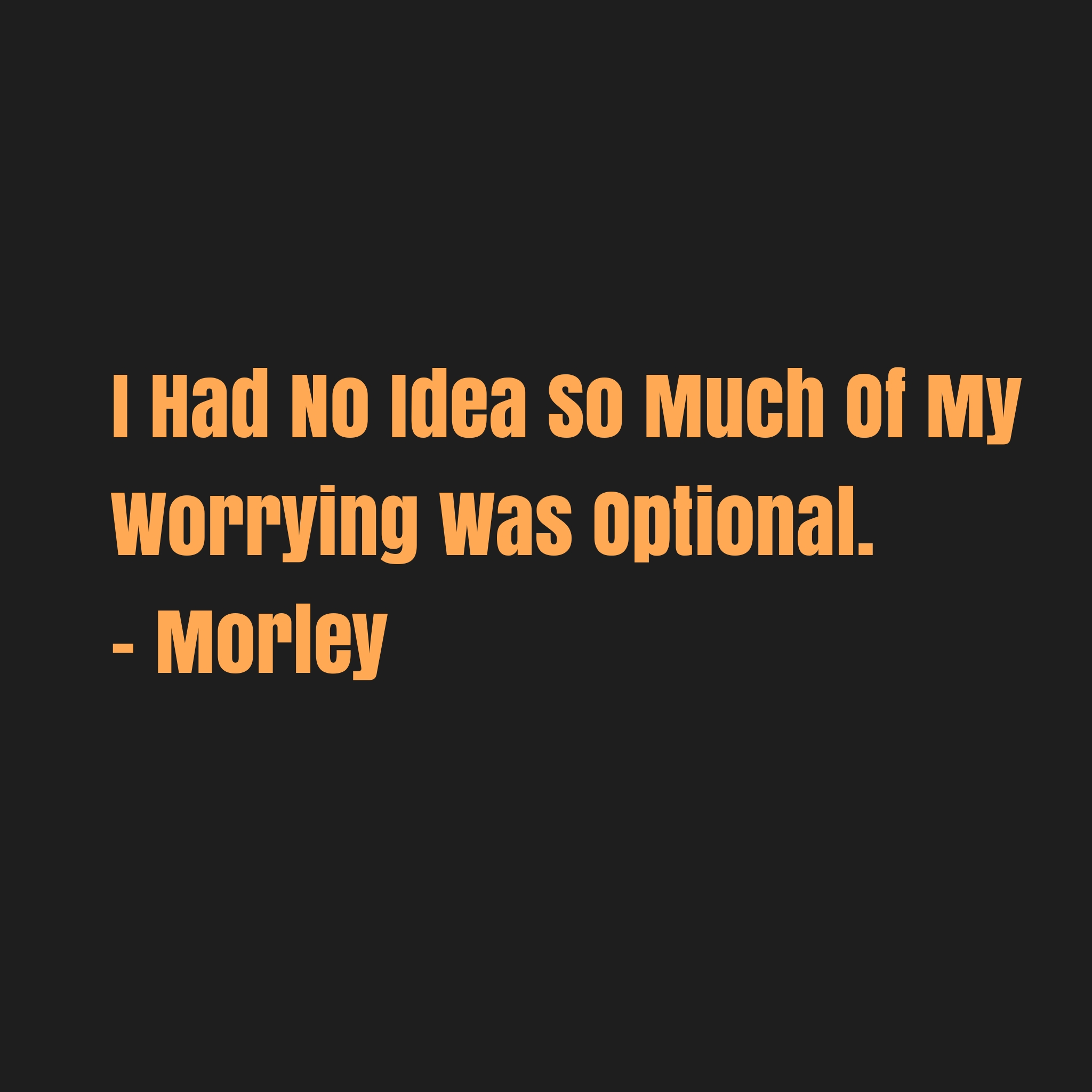 [Image] Action is mandatory, worrying is optional