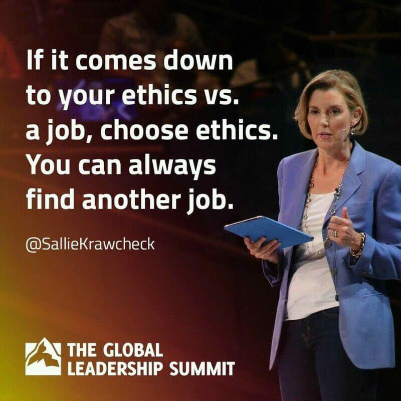 """If it comes down to your ethics vs. a job, choose ethics. You can always find another job."" – Sallie Krawcheck [800×800]"