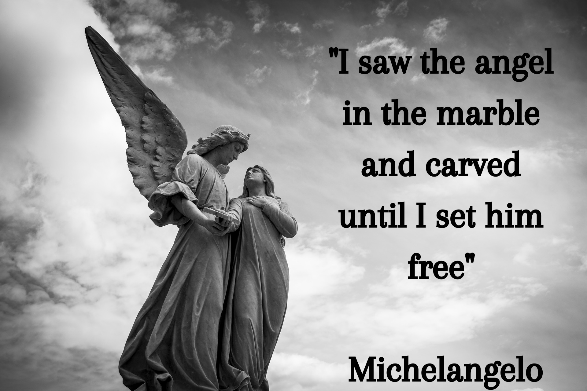"""I saw the angel in the marble and carved until I set him free"" Michelangelo [1920×1280]"