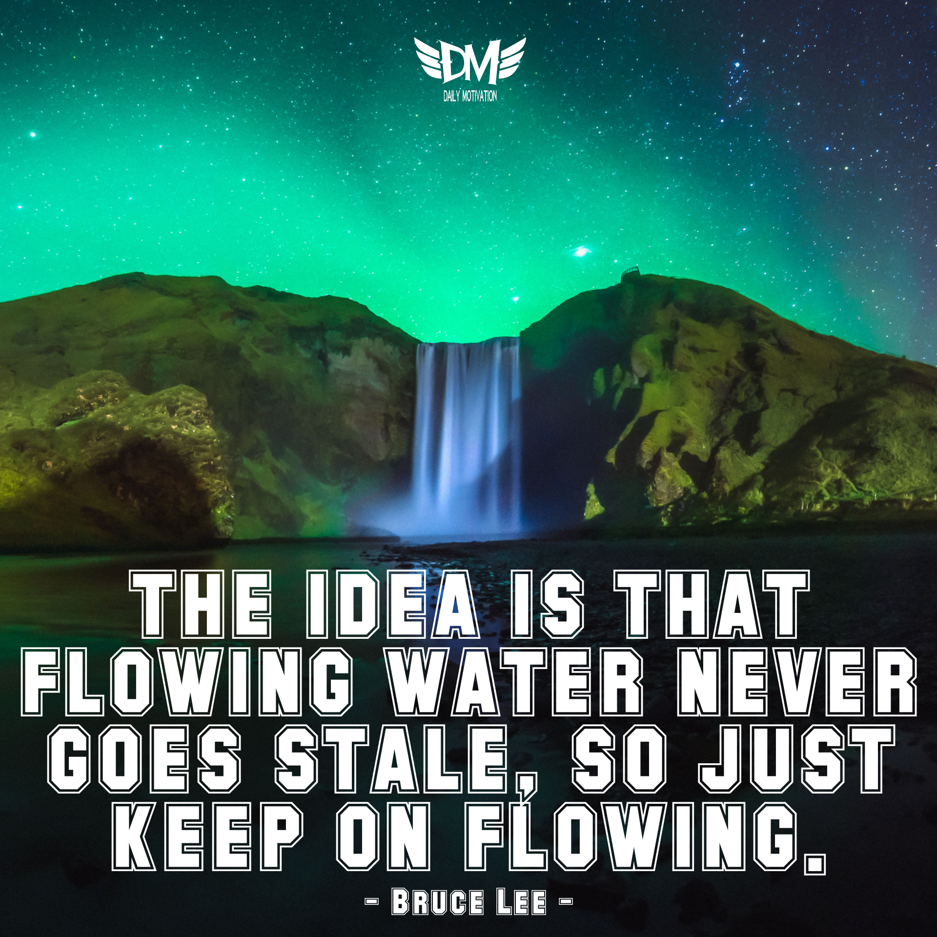 """The idea is that flowing water never goes stale, so just keep on flowing."" – Bruce Lee [1920 x 1920]"